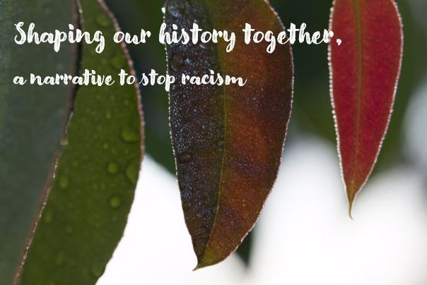 Shaping our history together, a narrative to stop racism, 10 weeks course in Maldon
